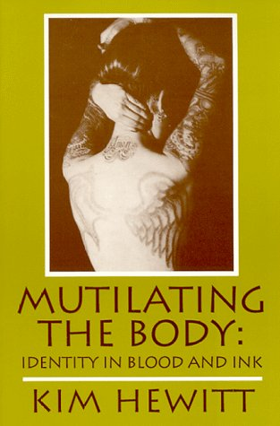 Mutilating the Body: Identity in Blood and Ink